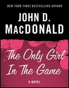 The Only Girl in the Game: A Novel by John D. MacDonald