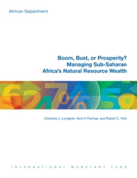Boom, Bust or Prosperity? Managing Sub-Saharan Africa s Natural Resource Wealth