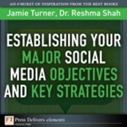 Book Establishing Your Major Social Media Objectives and Key Strategies by Jamie Turner
