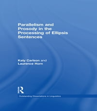 Parallelism and Prosody in the Processing of Ellipsis Sentences
