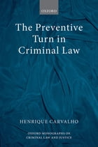 The Preventive Turn in Criminal Law by Henrique Carvalho