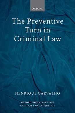 Book The Preventive Turn in Criminal Law by Henrique Carvalho