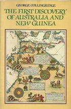 The First Discovery of Australia and New Guinea by George Collingridge De Tourcey