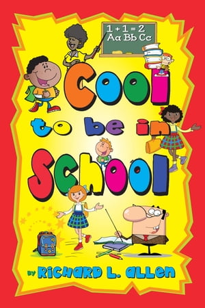Cool to Be In School by Richard L Allen