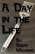 9781311115904 - Brent Williams: A Day in the Life - Bog