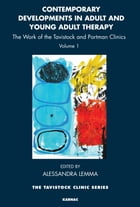 Contemporary Developments in Adult and Young Adult Therapy: The Work of the Tavistock and Portman…
