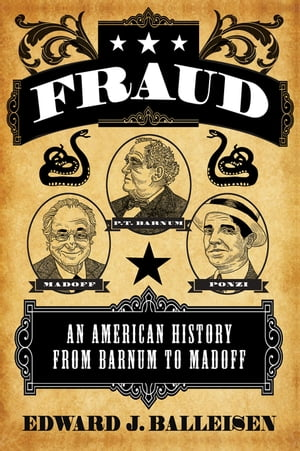 Fraud An American History from Barnum to Madoff