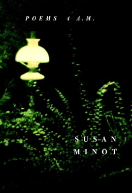 Book Poems 4 A.M. by Susan Minot