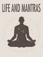 Life and Mantras by Anonymous