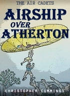 Airship Over Atherton by Christopher Cummings