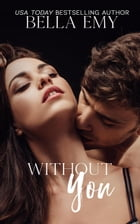 Without You by Bella Emy