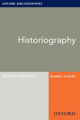 Book Historiography: Oxford Bibliographies Online Research Guide by Andrew Marsham