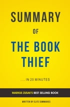 Summary of The Book Thief: by Markus Zusak , Includes Analysis by Elite Summaries