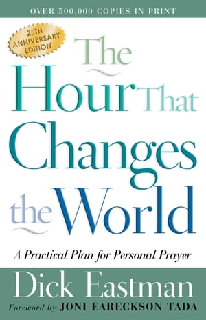 Hour That Changes the World,  The A Practical Plan for Personal Prayer