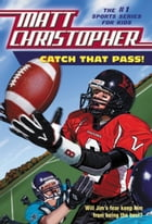 Catch That Pass! by Matt Christopher