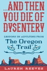 ... And Then You Die of Dysentery Cover Image