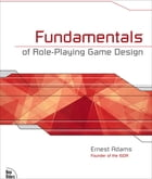 Fundamentals of Role-Playing Game Design by Ernest Adams
