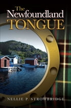 The Newfoundland Tongue by Nellie P. Strowbridge