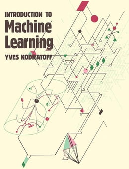 Book Introduction to Machine Learning by Kodratoff, Yves