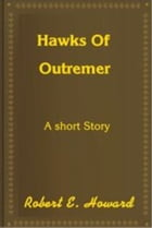 Hawks of Outremer by Robert E. Howard