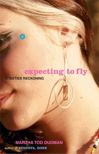 Expecting to Fly: A Sixties Reckoning