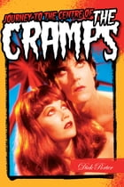 Journey to the Centre Of The Cramps by Dick Porter
