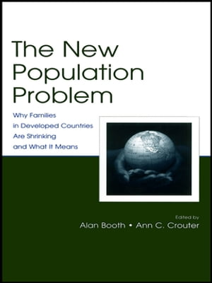 The New Population Problem Why Families in Developed Countries Are Shrinking and What It Means