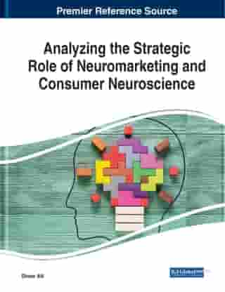 Analyzing the Strategic Role of Neuromarketing and Consumer Neuroscience by Dincer Atli