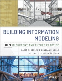 Building Information Modeling: BIM in Current and Future Practice