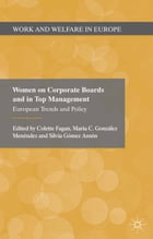 Women on Corporate Boards and in Top Management: European Trends and Policy