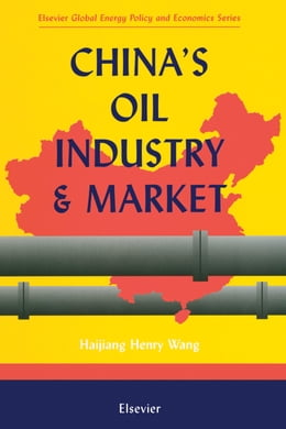 Book China's Oil Industry and Market by Wang, H.H.