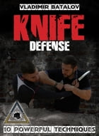 Knife Defense by Vladimir Batalov