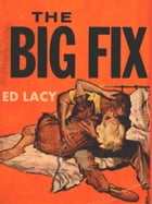 The Big Fix by Ed Lacy