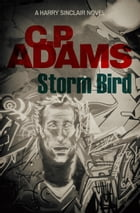 Storm Bird by C.P. Adams