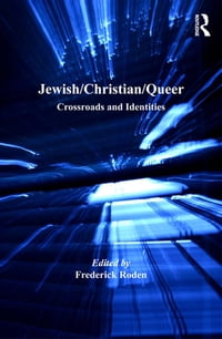 Jewish/Christian/Queer: Crossroads and Identities
