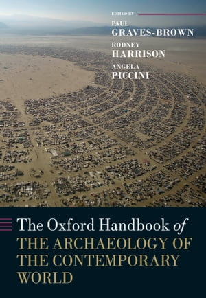 The Oxford Handbook of the Archaeology of the Contemporary World