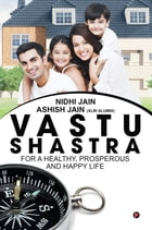 Vastu Shastra: for a Healthy, Prosperous and Happy life by Nidhi Jain