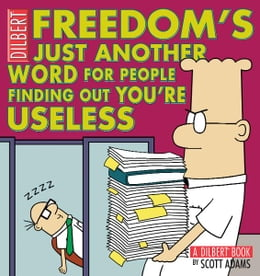 Book Freedom's Just Another Word for People Finding Out You're Useless: A Dilbert Book: A Dilbert Book by Scott Adams