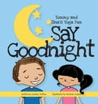 Say Goodnight by Lindsey M Sutton