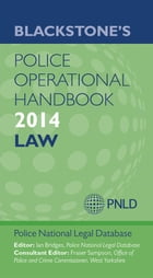 Blackstone's Police Operational Handbook 2014: Law by Police National Legal Database (PNLD)