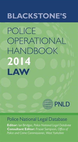 Book Blackstone's Police Operational Handbook 2014: Law by Police National Legal Database (PNLD)