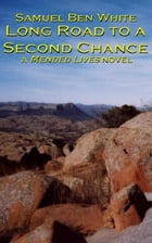 Long Road to a Second Chance by Samuel White