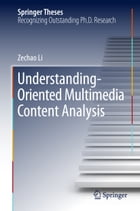 Understanding-Oriented Multimedia Content Analysis by Zechao Li