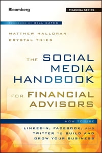 The Social Media Handbook for Financial Advisors: How to Use LinkedIn, Facebook, and Twitter to…