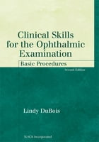 Clinical Skills for the Ophthalmic Examination: Basic Procedures, Second Edition by Lindy DuBois
