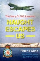 Naught Escapes Us: The Story of 206 Squadron by Gunn