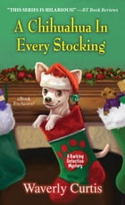 A Chihuahua in Every Stocking by Waverly Curtis