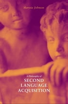 A Philosophy of Second Language Acquisition by Marysia Johnson