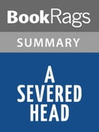 A Severed Head by Iris Murdoch l Summary & Study Guide by BookRags