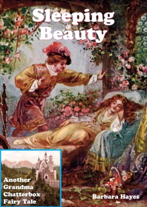 Sleeping Beauty: Another Grandma Chatterbox Fairy Tale by Barbara Hayes